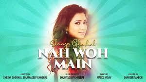 Nah Woh Main Lyrics-Nah Woh Main Lyrics