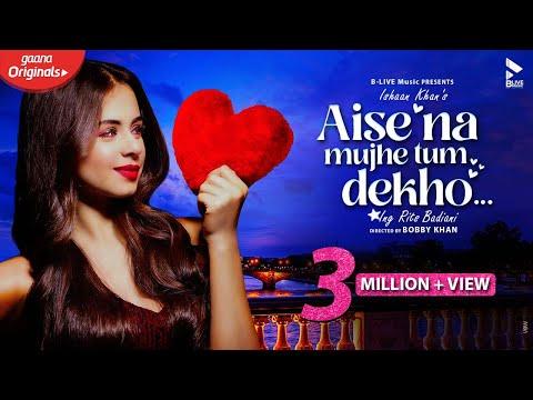 Aise Na Mujhe Tum Dekho Lyrics-Aise Na Mujhe Tum Dekho Lyrics